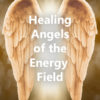 Healing angels of the ernergy field
